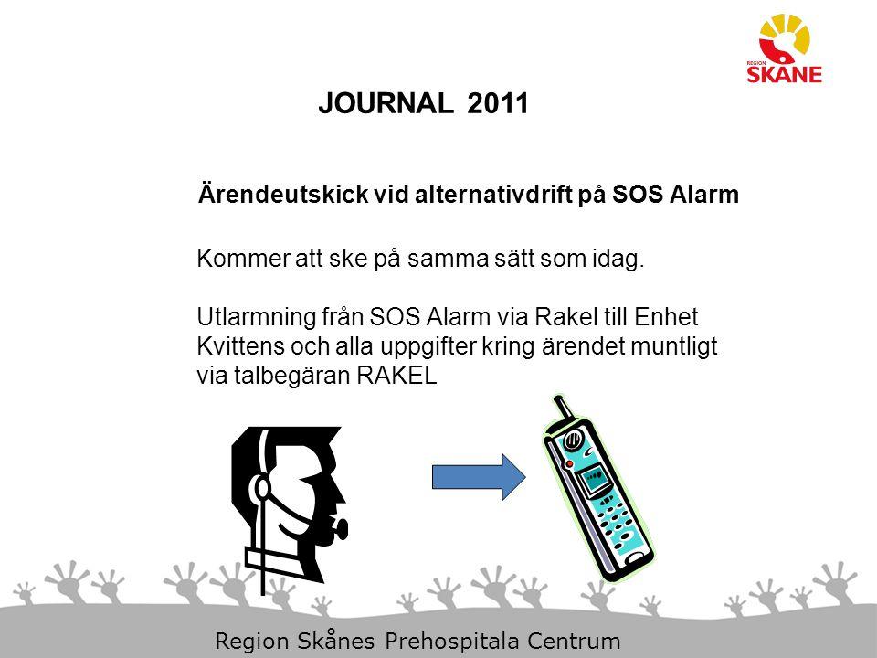 JOURNAL 2011 Ärendeutskick vid alternativdrift på SOS Alarm