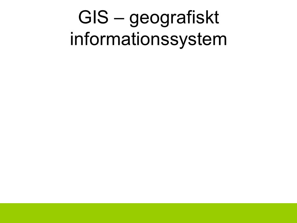 GIS – geografiskt informationssystem