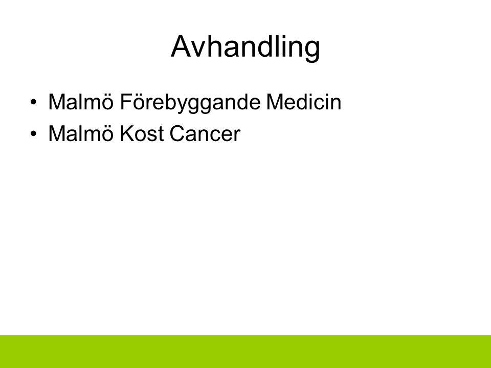 Avhandling Malmö Förebyggande Medicin Malmö Kost Cancer