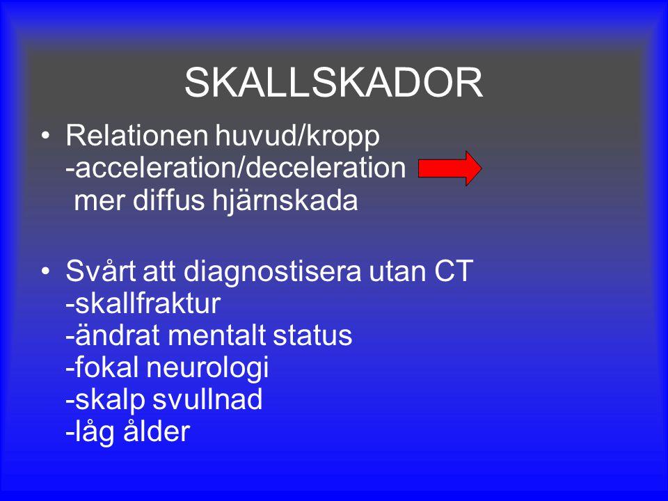 SKALLSKADOR Relationen huvud/kropp -acceleration/deceleration mer diffus hjärnskada.