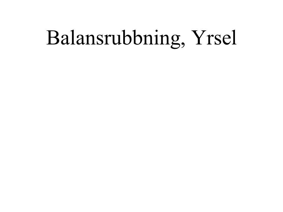Balansrubbning, Yrsel