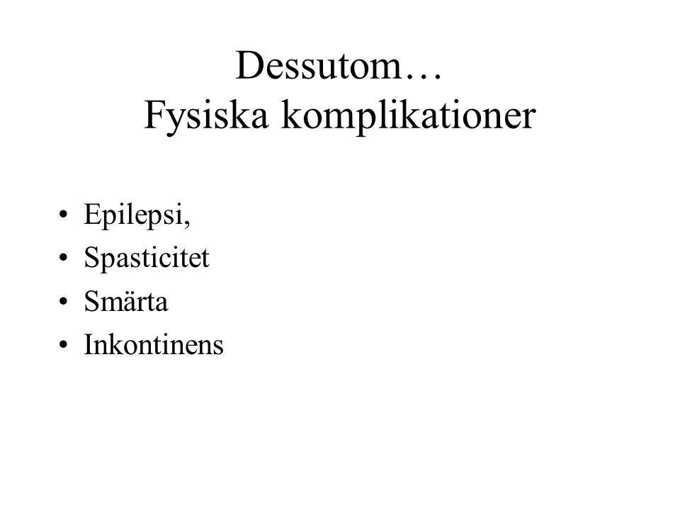 Dessutom… Fysiska komplikationer
