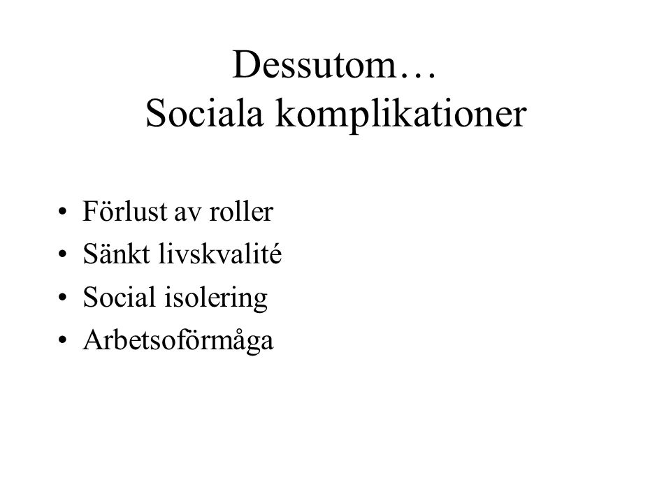 Dessutom… Sociala komplikationer