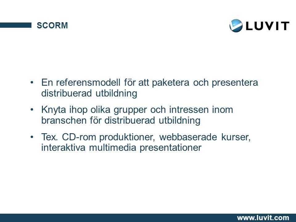 SCORM En referensmodell för att paketera och presentera distribuerad utbildning.
