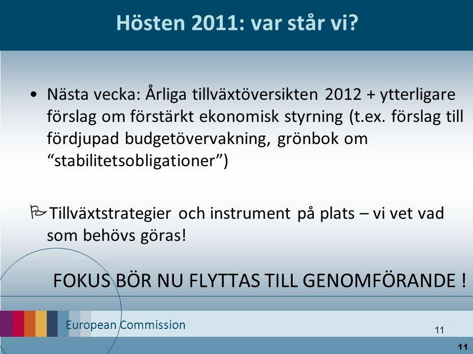 Hösten 2011: var står vi FOKUS BÖR NU FLYTTAS TILL GENOMFÖRANDE !