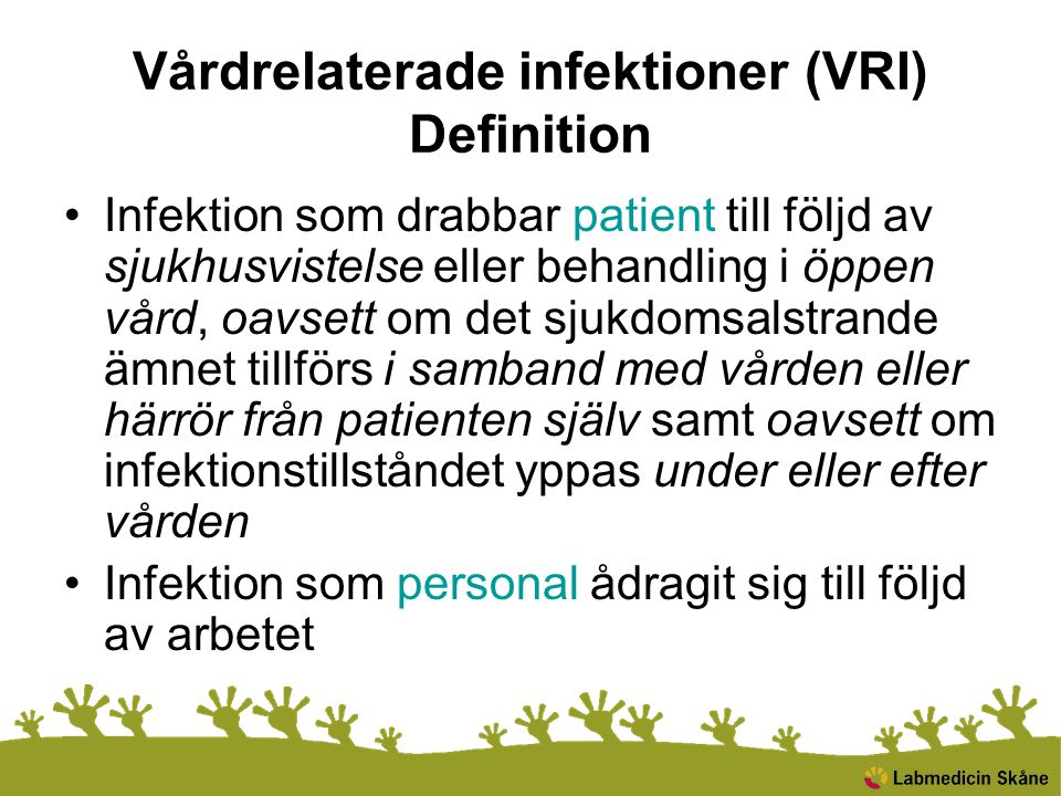 Vårdrelaterade infektioner (VRI) Definition