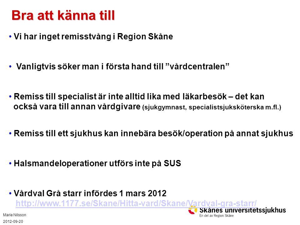 Bra att känna till Vi har inget remisstvång i Region Skåne