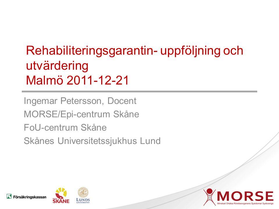 Rehabiliteringsgarantin- uppföljning och utvärdering Malmö 2011-12-21