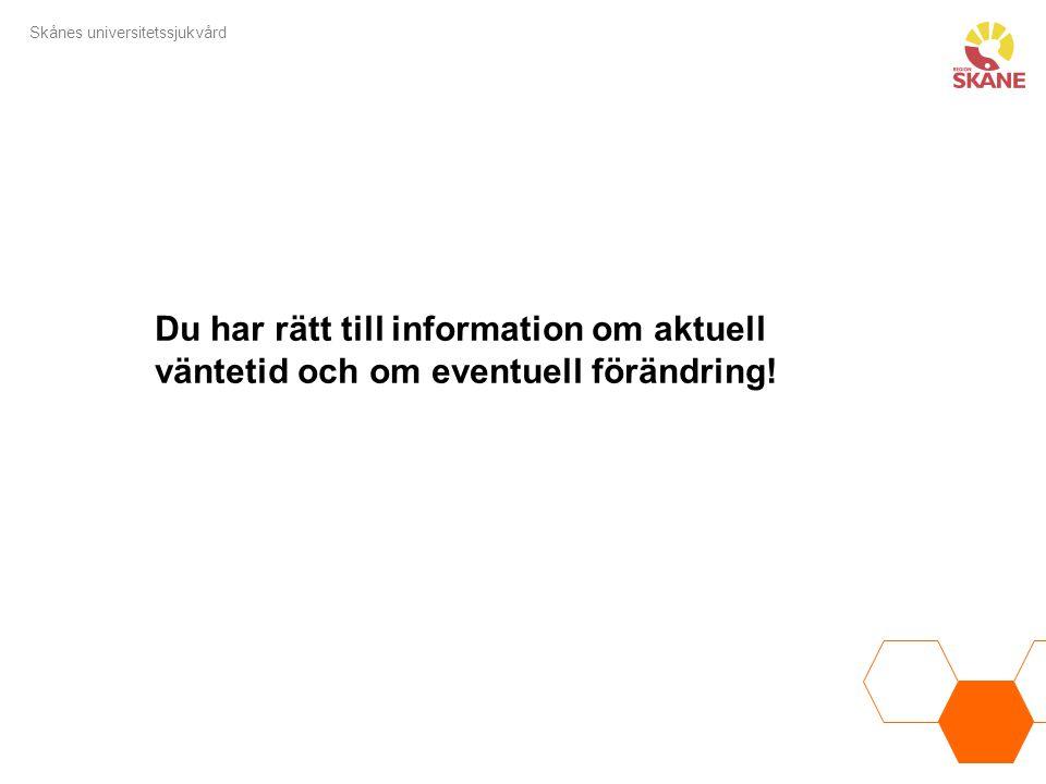 Du har rätt till information om aktuell väntetid och om eventuell förändring!