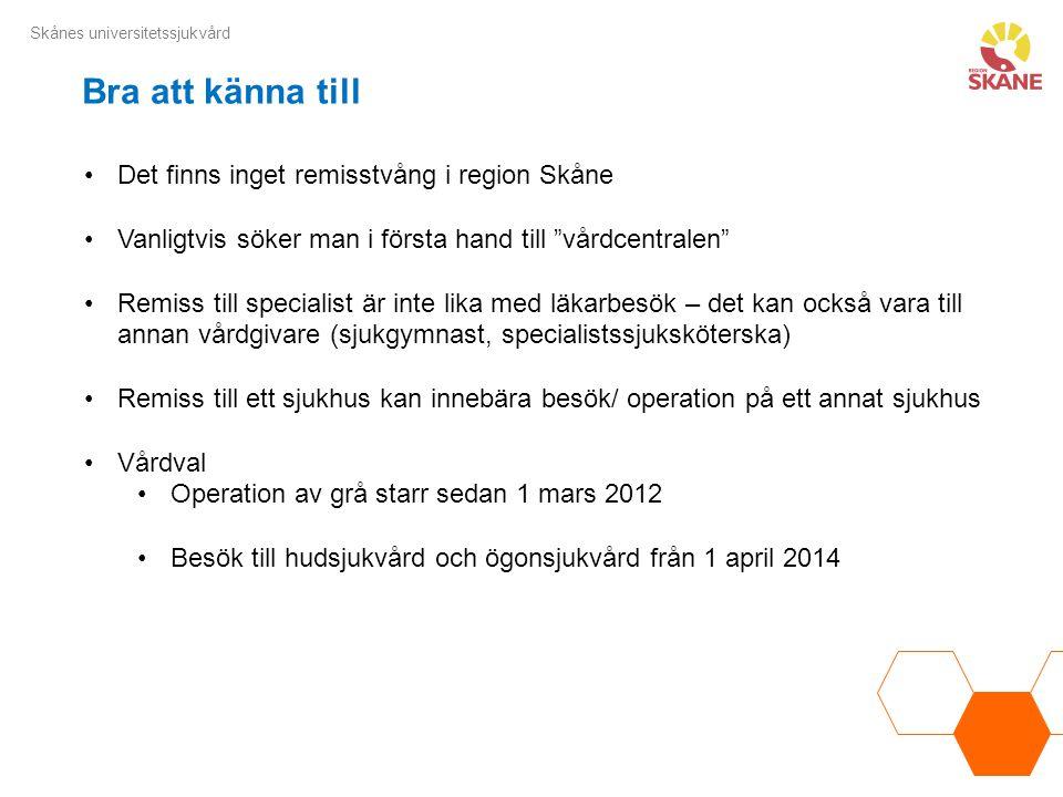 Bra att känna till Det finns inget remisstvång i region Skåne