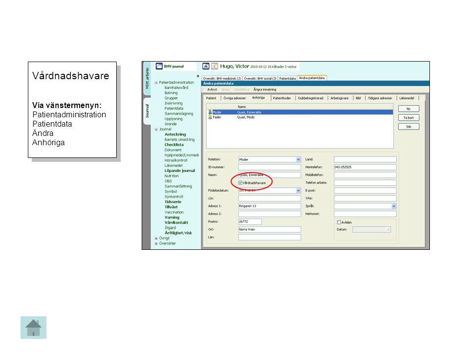 Vårdnadshavare Via vänstermenyn: Patientadministration Patientdata