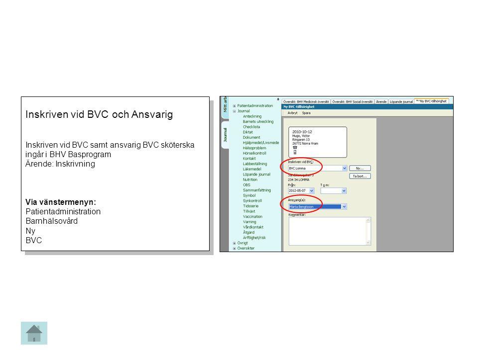 Inskriven vid BVC och Ansvarig