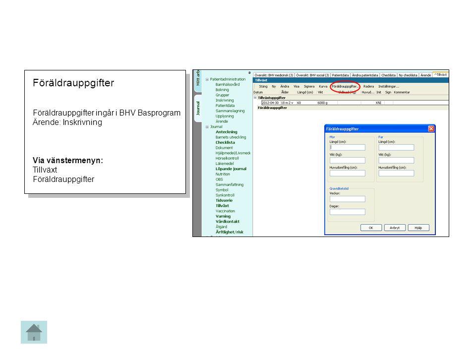 Föräldrauppgifter Föräldrauppgifter ingår i BHV Basprogram