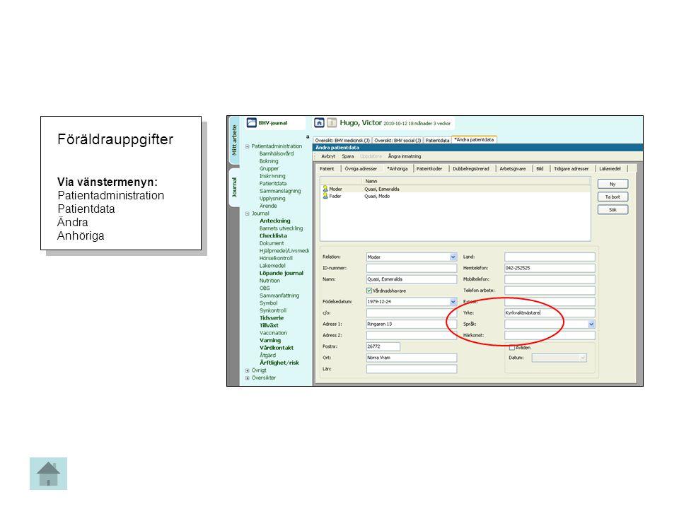 Föräldrauppgifter Via vänstermenyn: Patientadministration Patientdata