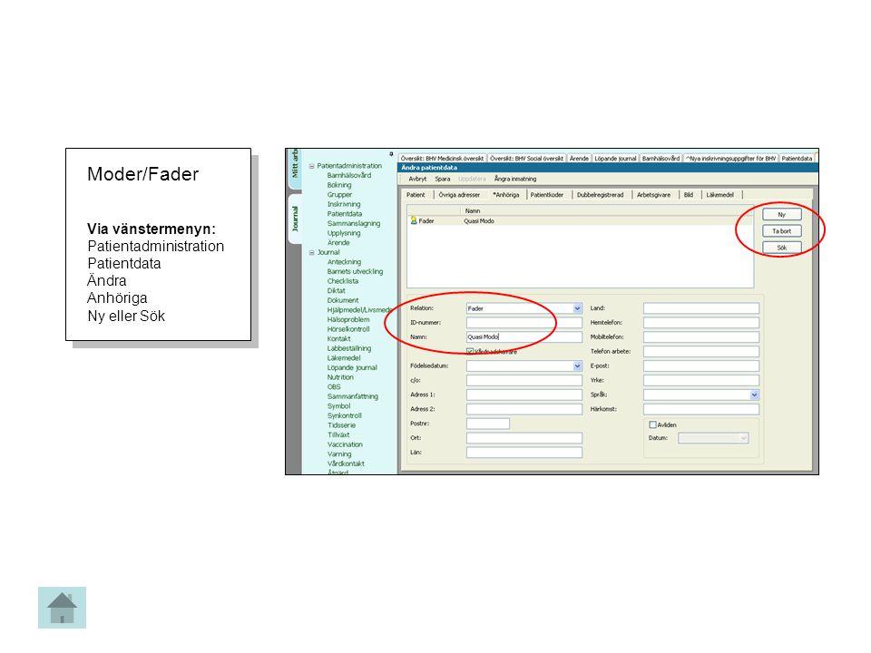 Moder/Fader Via vänstermenyn: Patientadministration Patientdata Ändra