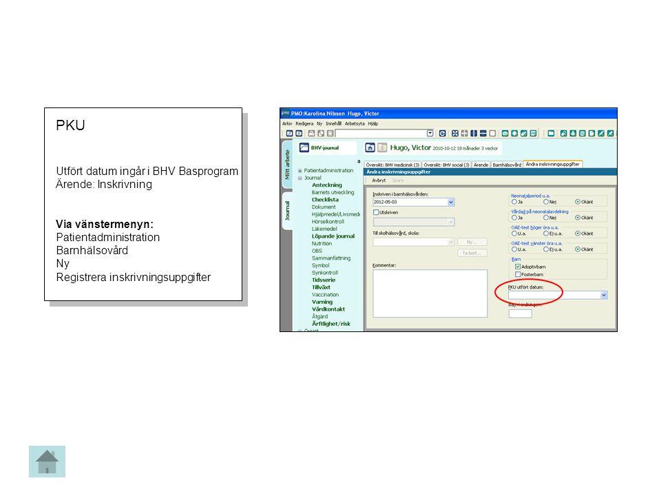PKU Utfört datum ingår i BHV Basprogram Ärende: Inskrivning