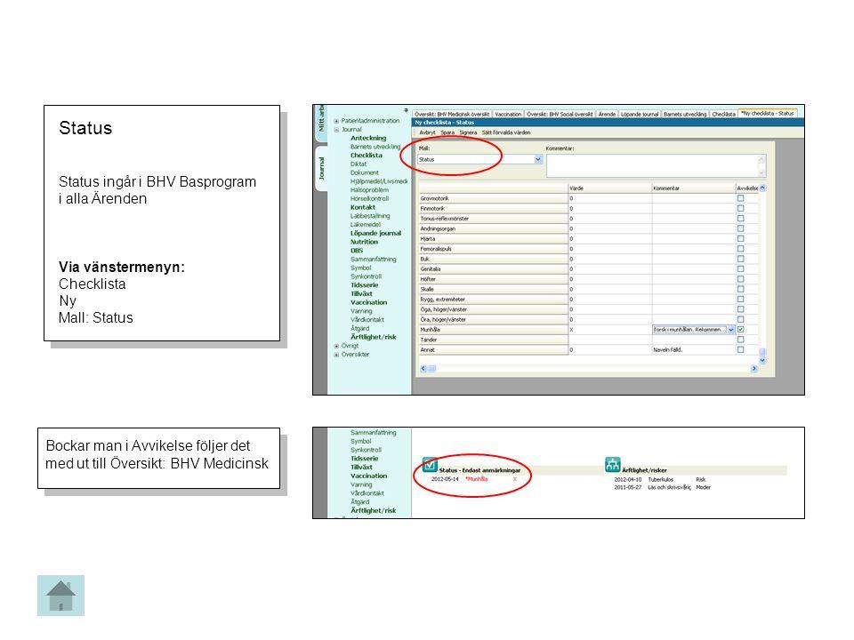 Status Status ingår i BHV Basprogram i alla Ärenden Via vänstermenyn: