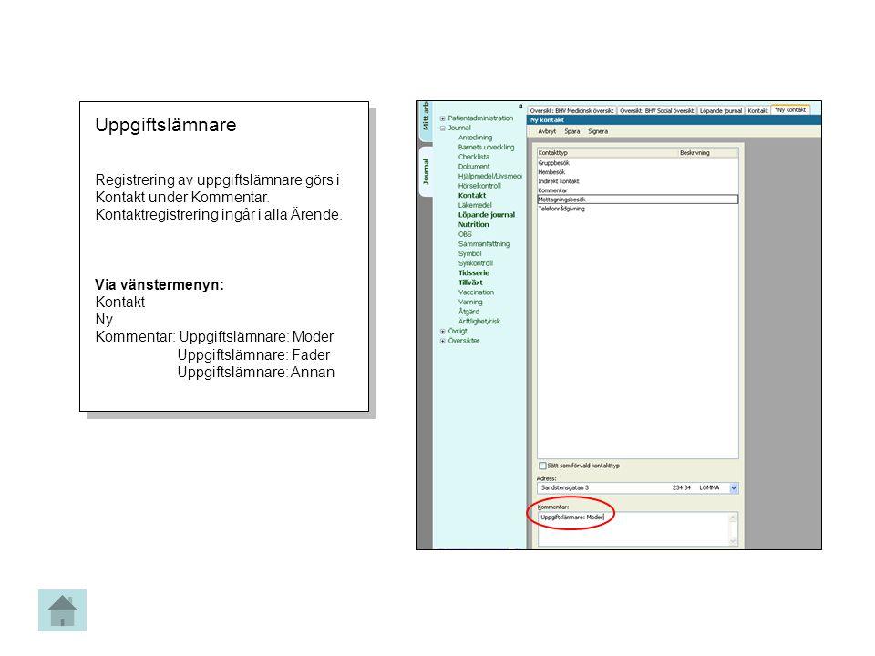 Uppgiftslämnare Registrering av uppgiftslämnare görs i Kontakt under Kommentar. Kontaktregistrering ingår i alla Ärende.