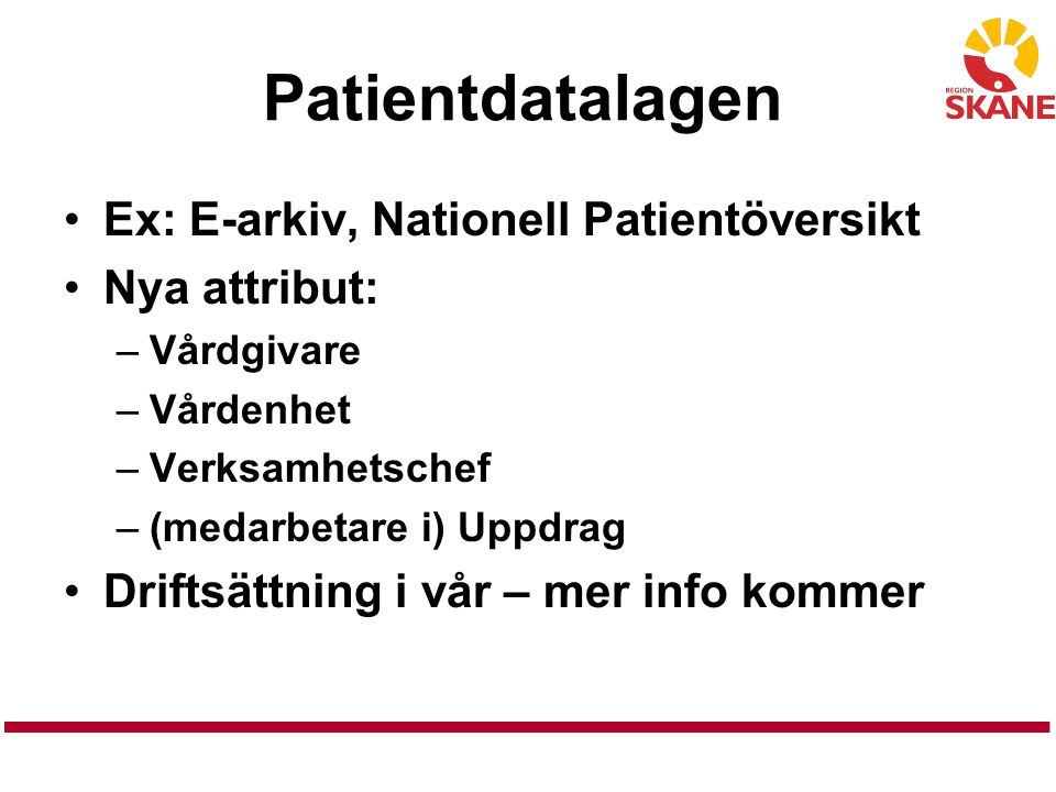 Patientdatalagen Ex: E-arkiv, Nationell Patientöversikt Nya attribut: