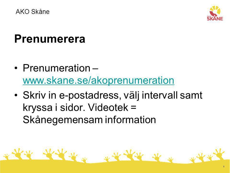 Prenumerera Prenumeration – www.skane.se/akoprenumeration