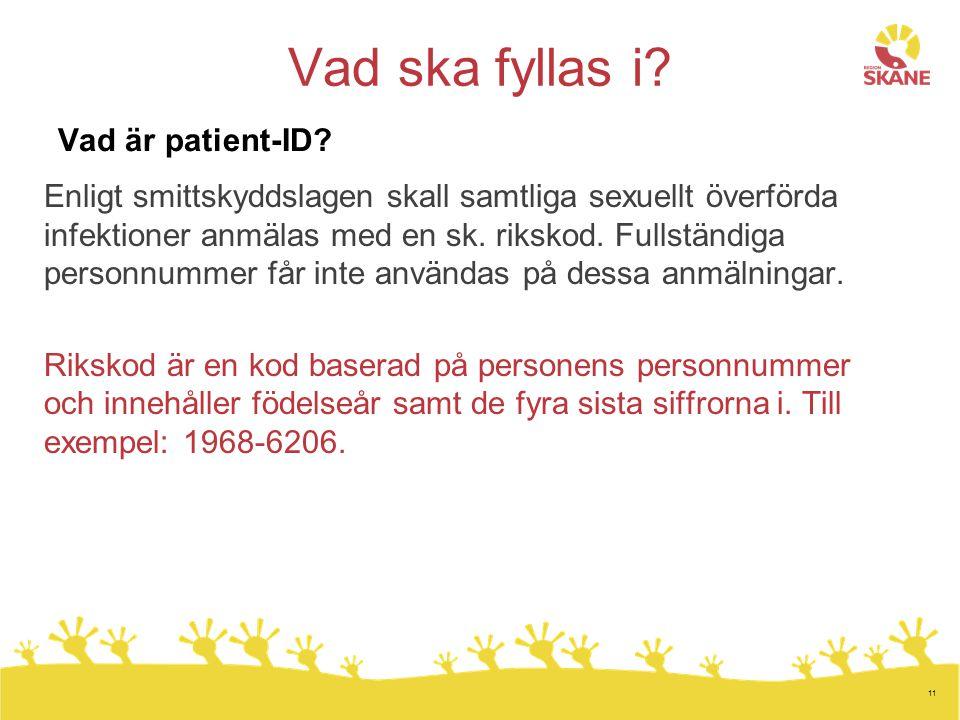 Vad ska fyllas i Vad är patient-ID