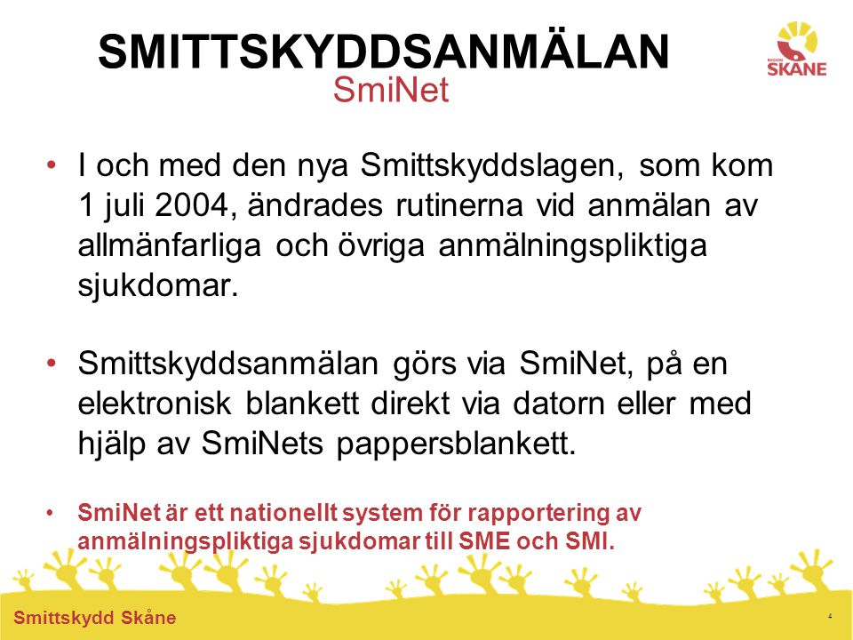 SMITTSKYDDSANMÄLAN SmiNet