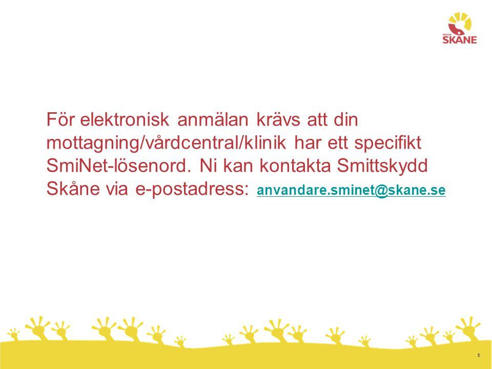 För elektronisk anmälan krävs att din mottagning/vårdcentral/klinik har ett specifikt SmiNet-lösenord.