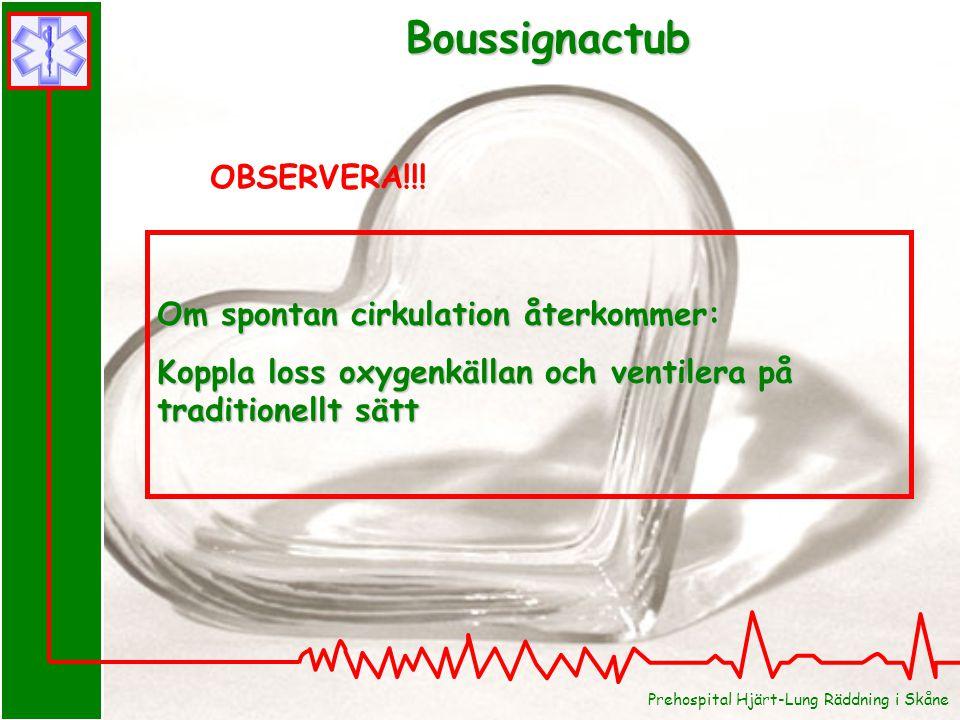 Boussignactub OBSERVERA!!! Om spontan cirkulation återkommer: