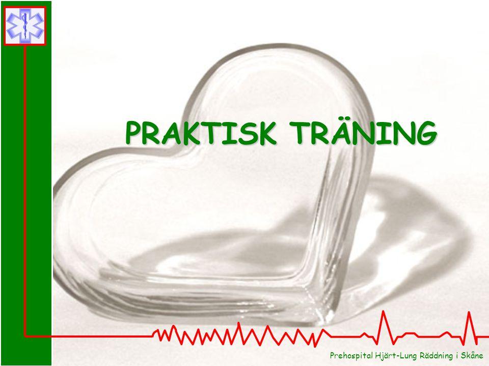 PRAKTISK TRÄNING Prehospital Hjärt-Lung Räddning i Skåne