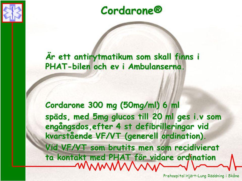 Cordarone® Är ett antirytmatikum som skall finns i PHAT-bilen och ev i Ambulanserna. Cordarone 300 mg (50mg/ml) 6 ml.