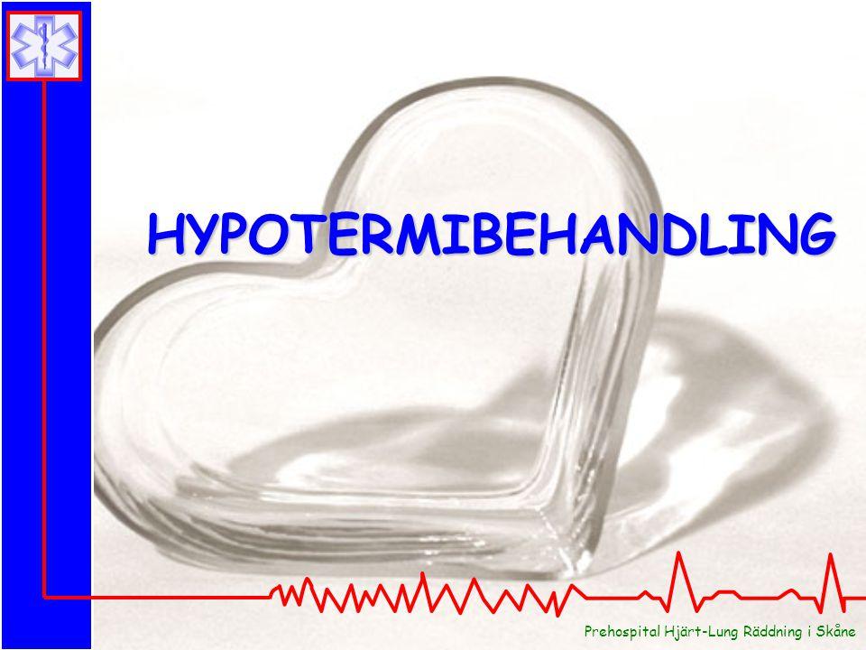 HYPOTERMIBEHANDLING Prehospital Hjärt-Lung Räddning i Skåne