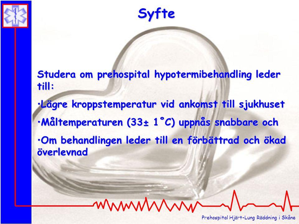 Syfte Studera om prehospital hypotermibehandling leder till: