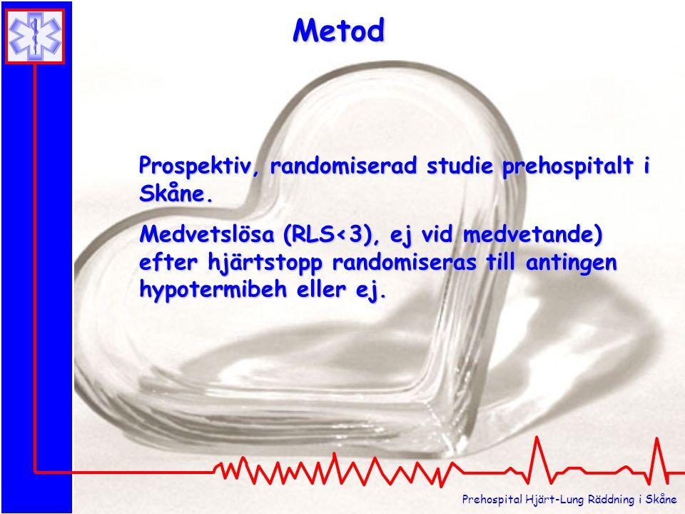 Metod Prospektiv, randomiserad studie prehospitalt i Skåne.