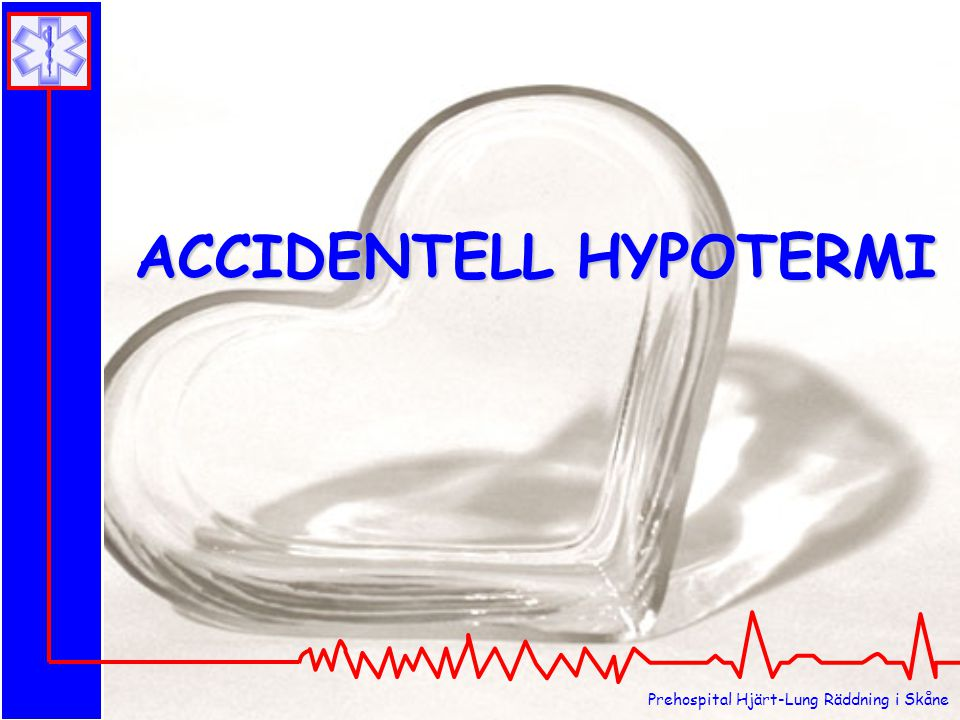 ACCIDENTELL HYPOTERMI