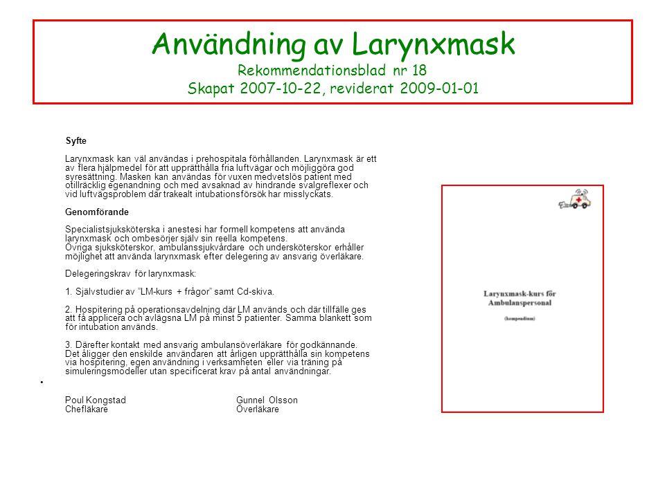 Användning av Larynxmask Rekommendationsblad nr 18 Skapat 2007-10-22, reviderat 2009-01-01