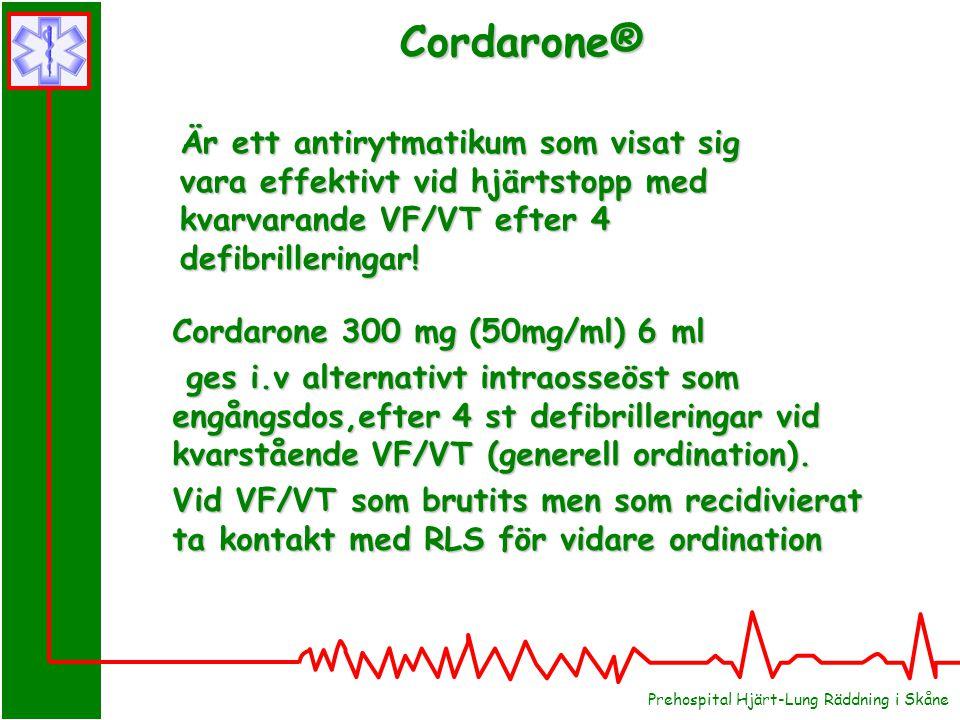 Cordarone® Är ett antirytmatikum som visat sig vara effektivt vid hjärtstopp med kvarvarande VF/VT efter 4 defibrilleringar!