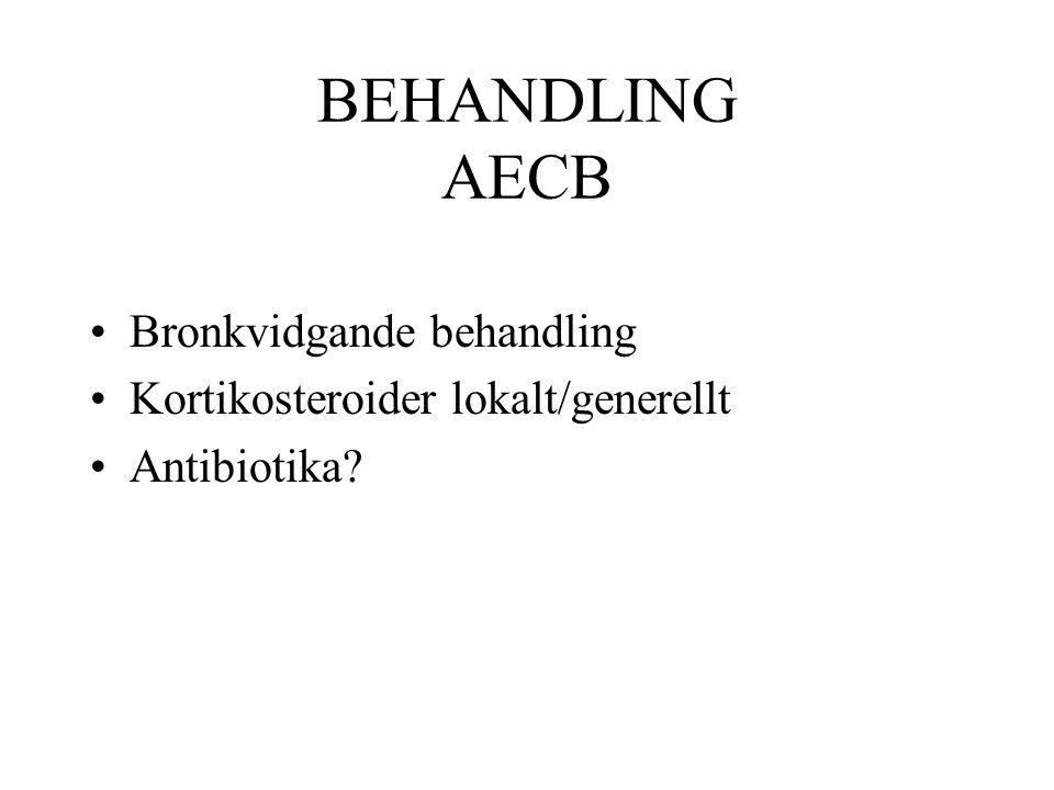 BEHANDLING AECB Bronkvidgande behandling