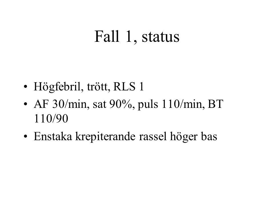 Fall 1, status Högfebril, trött, RLS 1