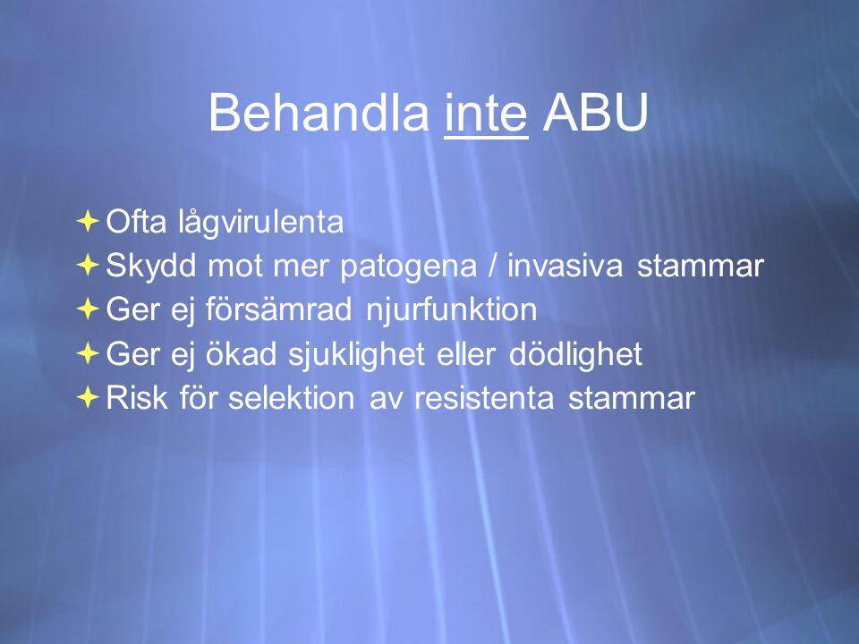 Behandla inte ABU Ofta lågvirulenta