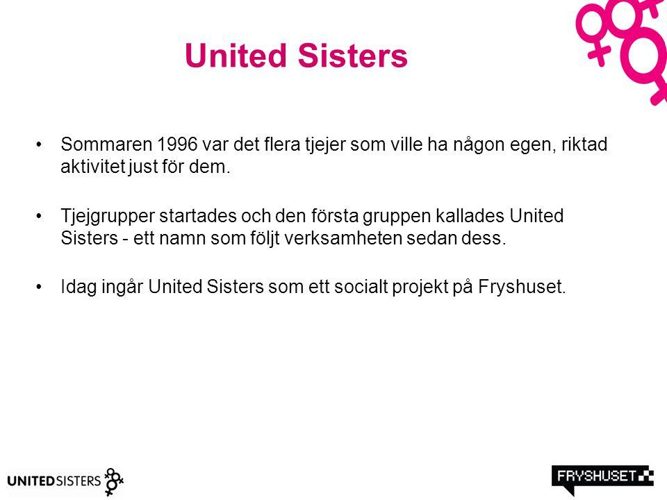 United Sisters Sommaren 1996 var det flera tjejer som ville ha någon egen, riktad aktivitet just för dem.