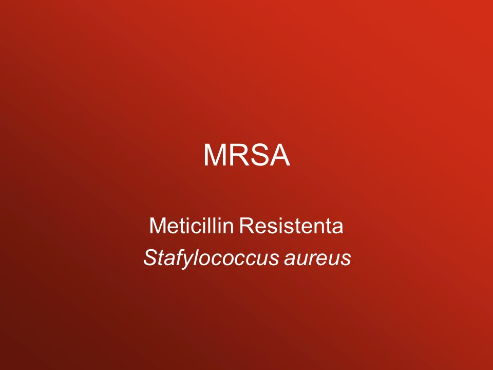 Meticillin Resistenta Stafylococcus aureus