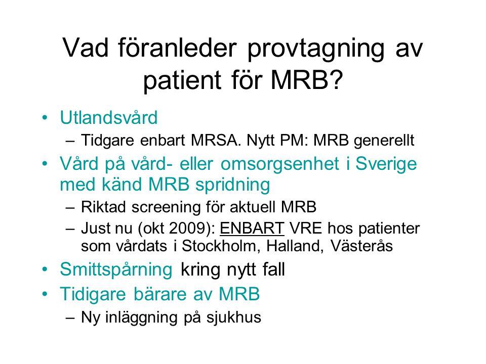 Vad föranleder provtagning av patient för MRB