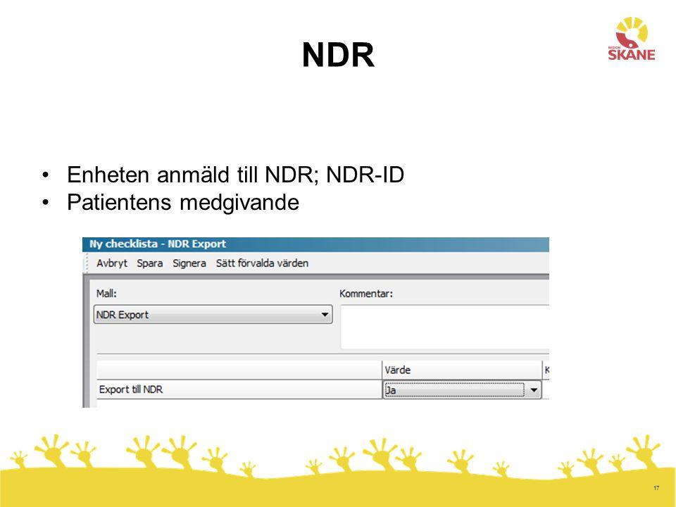 NDR Enheten anmäld till NDR; NDR-ID Patientens medgivande 17