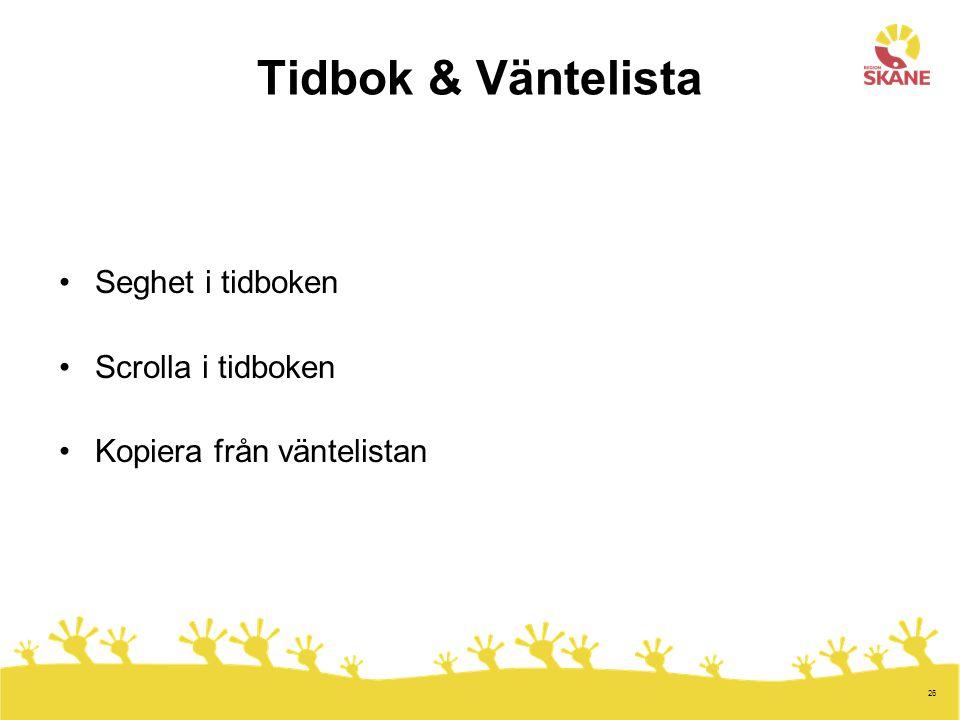Tidbok & Väntelista Seghet i tidboken Scrolla i tidboken