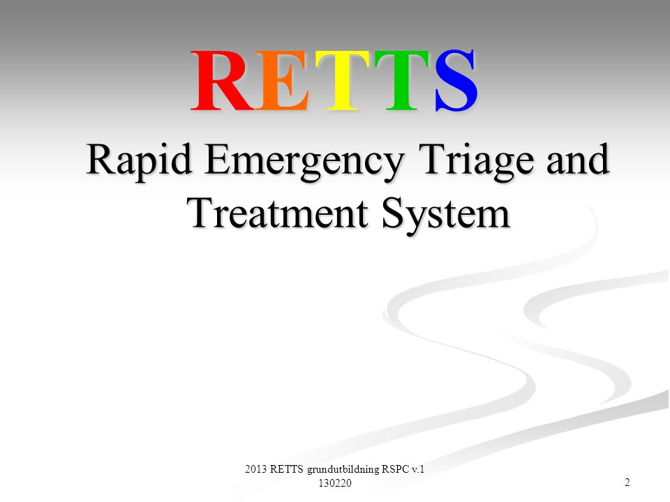 RETTS Rapid Emergency Triage and Treatment System