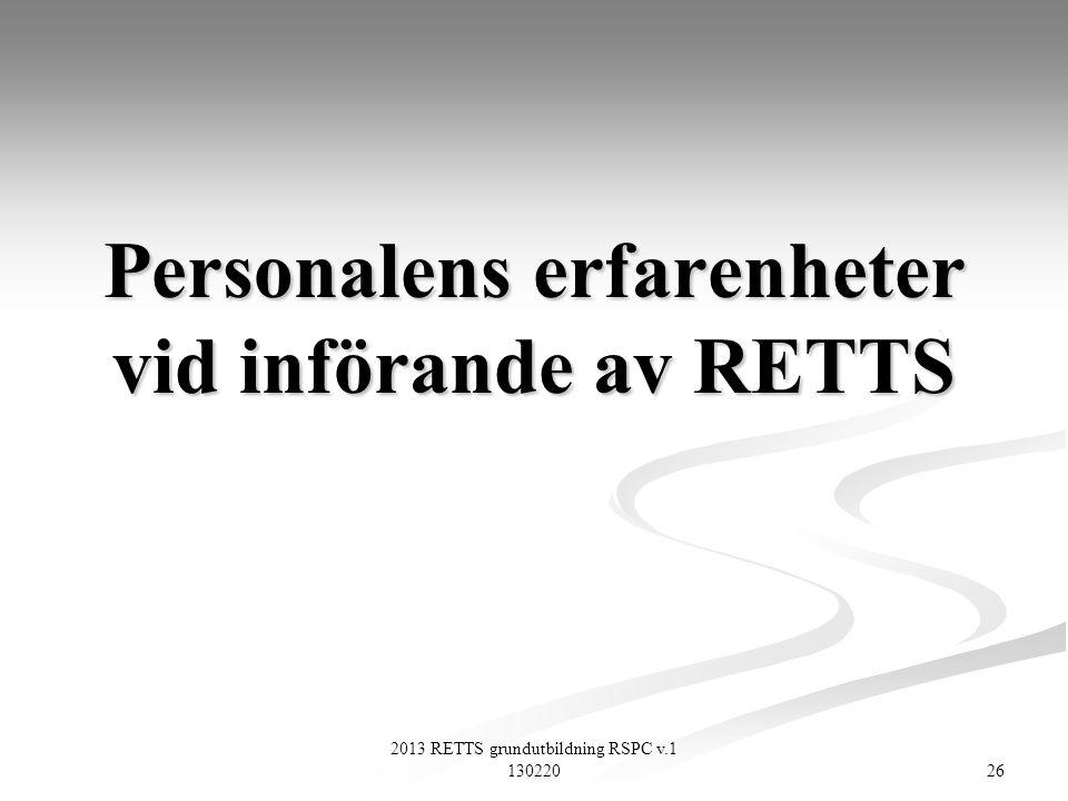Personalens erfarenheter vid införande av RETTS