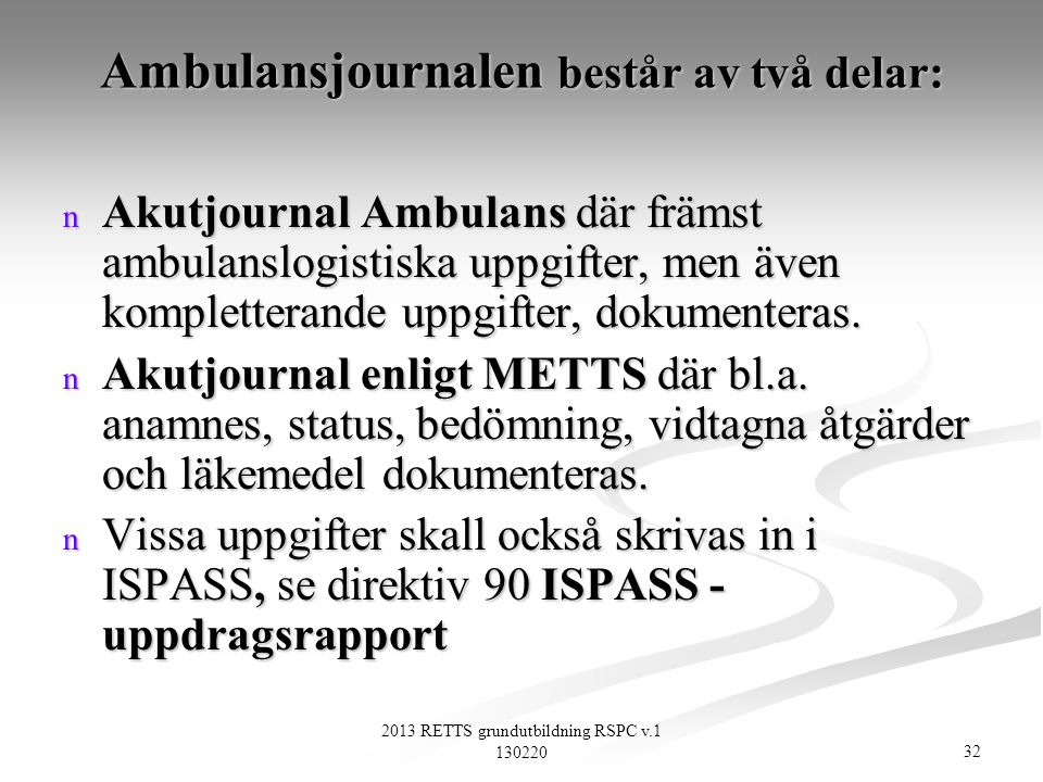 Ambulansjournalen består av två delar: