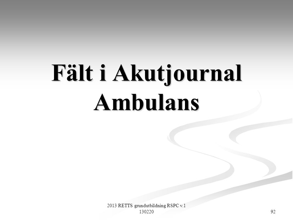 Fält i Akutjournal Ambulans
