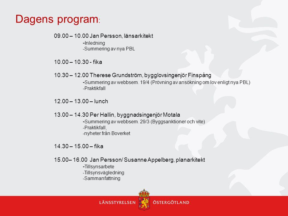 Dagens program: 09.00 – 10.00 Jan Persson, länsarkitekt -Inledning