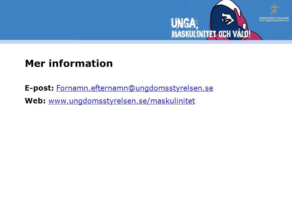 Mer information E-post: Fornamn.efternamn@ungdomsstyrelsen.se